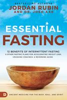 Essential Fasting: Ancient Medicine for Your Body, Soul, and Spirit