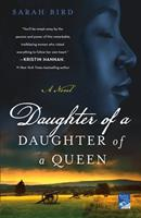 Daughter of a Daughter of a Queen: A Novel 1250193176 Book Cover