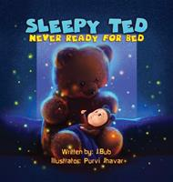 Sleepy Ted: Never Ready For Bed 057884690X Book Cover