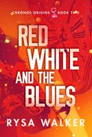 Red, White, and the Blues 1542019591 Book Cover