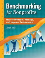 Benchmarking For Nonprofits: How To Measure, Manage, And Improve Performance 0940069431 Book Cover