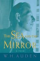 """The Sea and the Mirror: A Commentary on Shakespeare's """"The Tempest"""" (W.H. Auden: Critical Editions) 0691123845 Book Cover"""
