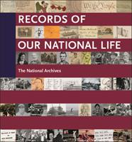 Records of Our National Life: American History at the National Archives 1904832717 Book Cover