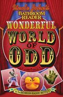 Uncle John's Bathroom Reader Wonderful World of Odd 1592237886 Book Cover