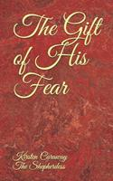 The Gift of His Fear 1096468581 Book Cover