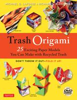 Trash Origami: 25 Paper Folding Projects Reusing Everyday Materials: Origami Book with 25 Fun Projects and Instructional DVD 4805313528 Book Cover
