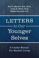 Letters To Our Younger Selves: A Combat Manual For Mindful Living 1098367057 Book Cover