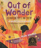 Out of Wonder: Celebrating Poets and Poetry 1536221945 Book Cover