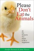 Please Don't Eat the Animals: All the Reasons You Need to Be a Vegetarian 1884956602 Book Cover