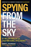 Spying from the Sky: At the Controls of US Cold War Aerial Intelligence 1612008364 Book Cover