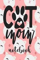 Cat Mom - Notebook: Cute Cat Themed Notebook Gift For Women 110 Blank Lined Pages With Kitty Cat Quotes 1710292156 Book Cover