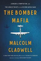 The Bomber Mafia: A Dream, a Temptation, and the Longest Night of the Second World War 0316296619 Book Cover