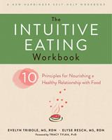 The Intuitive Eating Workbook: Ten Principles for Nourishing a Healthy Relationship with Food (16pt Large Print Edition) 1626256225 Book Cover