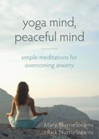 Yoga Mind, Peaceful Mind: Simple Meditations for Overcoming Anxiety 1626250960 Book Cover