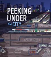 Peeking Under the City 147958665X Book Cover