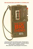 The Next Big Thing: The Dalton Camp Lectures in Journalism 0864923481 Book Cover