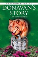 Donavan's Story: A Tale of Wolves and Roses 1664182950 Book Cover