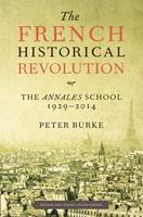 The French Historical Revolution: The Annales School 1929-89 0804718377 Book Cover