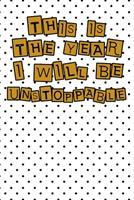 This year I will be unstoppable life quote for motivation to start a happy new year notebook gift: Journal with blank Lined pages for journaling, note taking and jotting down ideas and thoughts 1673984975 Book Cover