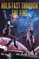 Hold Fast Through the Fire: A Neog Novel 0062887815 Book Cover