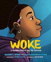 Woke: A Young Poet's Call to Justice 1250311209 Book Cover