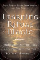 Learning Ritual Magic: Fundamental Theory and Practice for the Solitary Apprentice 1578633184 Book Cover