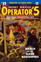 Operator 5 #13: March of the Flame Marauders 1618274708 Book Cover