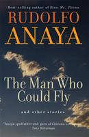 The Man Who Could Fly And Other Stories (Chicana & Chicano Visions of the Americas) 080616753X Book Cover