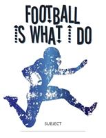 Football Is What I Do School Composition College-Ruled Notebook: Running 1712641166 Book Cover