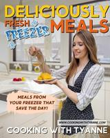 Deliciously Fresh Freezer Meals: Freezer Meals That Save The Day! 0578948761 Book Cover