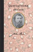 Quotations of John Muir 1429094737 Book Cover