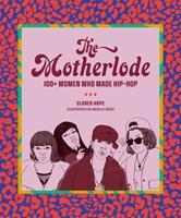 The Motherlode: 100+ Women Who Made Hip-Hop