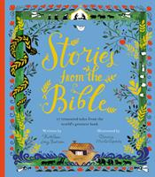 Stories from the Bible: 17 treasured tales from the world's greatest book 1847808913 Book Cover