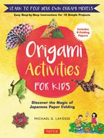 Origami Activities for Kids: Discover the Magic of Japanese Paper Folding, Learn to Fold Your Own Paper Models 0804849439 Book Cover