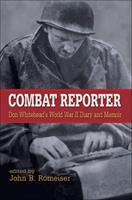 Combat Reporter: Don Whitehead's World War II Diary and Memoirs 0823226751 Book Cover