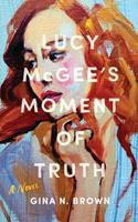 Lucy McGee's Moment of Truth: A Novel 1999574109 Book Cover