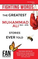 Fighting Words: The Greatest Muhammad Ali Stories Ever Told 1988420008 Book Cover