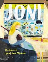 Joni: The Lyrical Life of Joni Mitchell 0062671294 Book Cover
