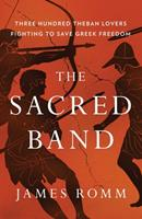 The Sacred Band: Three Hundred Theban Lovers Fighting to Save Greek Freedom 1501198017 Book Cover