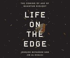Life on the Edge: The Coming of Age of Quantum Biology 0593069315 Book Cover