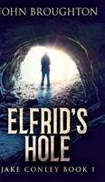 Elfrid's Hole 1715652355 Book Cover