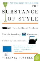 The Substance of Style: How the Rise of Aesthetic Value Is Remaking Commerce, Culture, and Consciousness (P.S.) 0060933852 Book Cover