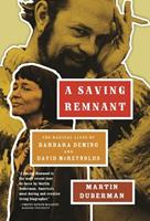 A Saving Remnant: The Radical Lives of Barbara Deming and David McReynolds 1595583238 Book Cover