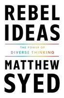 Rebel Ideas: The Power of Diverse Thinking 1473613914 Book Cover