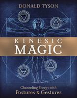 Kinesic Magic: Channeling Energy with Postures & Gestures 0738764132 Book Cover