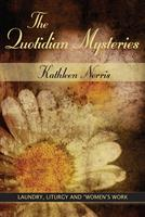 """The Quotidian Mysteries: Laundry, Liturgy and """"Women's Work"""" (Madeleva Lecture in Spirituality) 0809138018 Book Cover"""