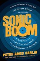 Sonic Boom: How Warner Bros. Records Revolutionized Rock 'n' Roll