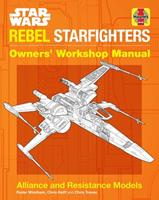 Star Wars: Rebel Starfighters: Owners' Workshop Manual