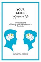 Your Guide to positive life - Memory and Concentration - Exercises (Workbook) 0578844575 Book Cover