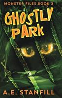 Ghostly Park (Monster Files Book 3) 1006495614 Book Cover